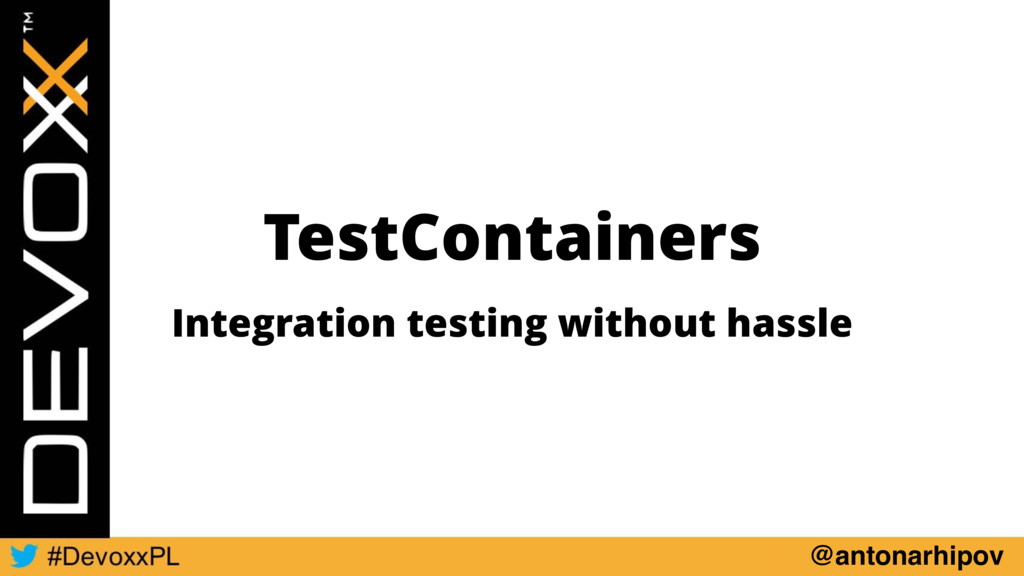 @antonarhipov TestContainers Integration testin...
