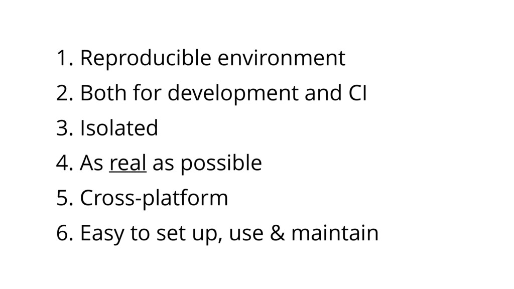 1. Reproducible environment 2. Both for develop...