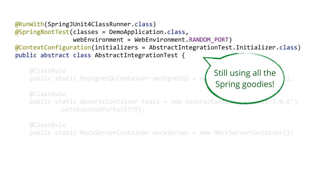 @RunWith(SpringJUnit4ClassRunner.class) @Spring...