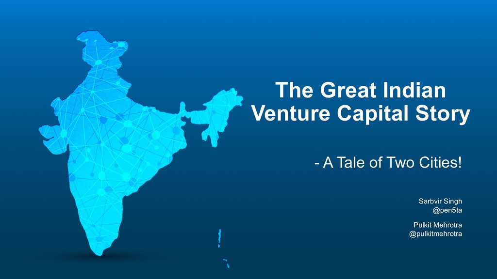 1 The Great Indian Venture Capital Story - A Ta...