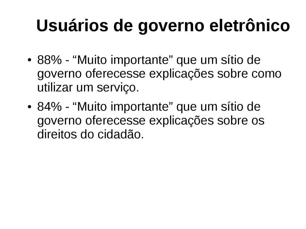 """Usuários de governo eletrônico ● 88% - """"Muito i..."""