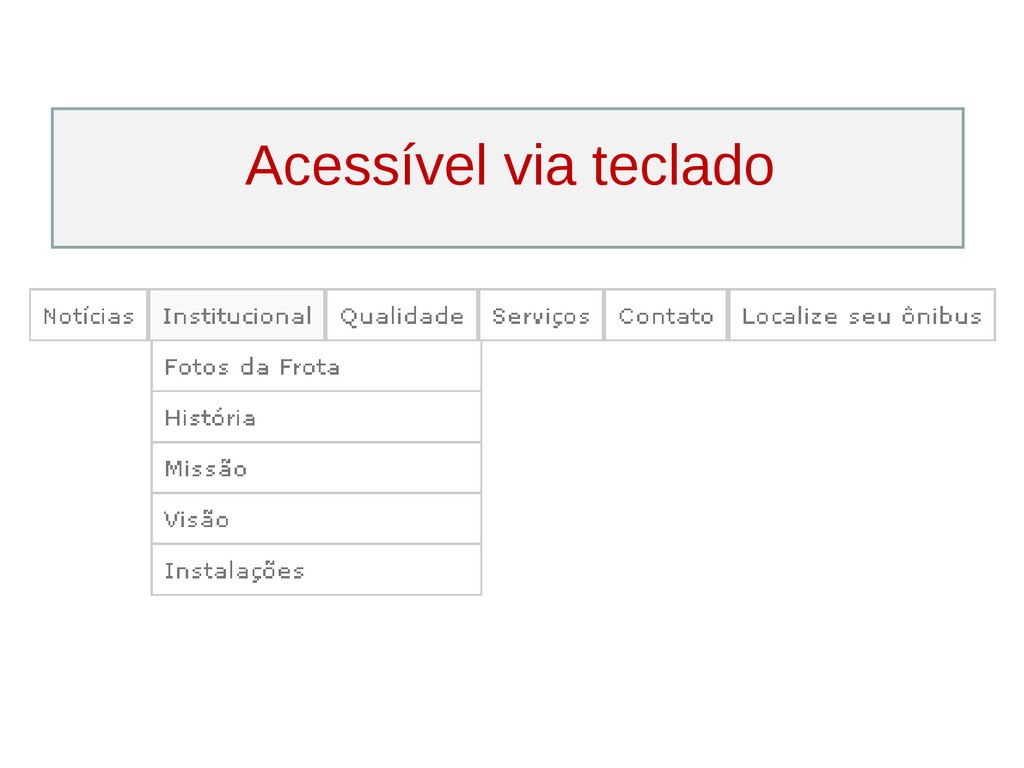Acessível via teclado