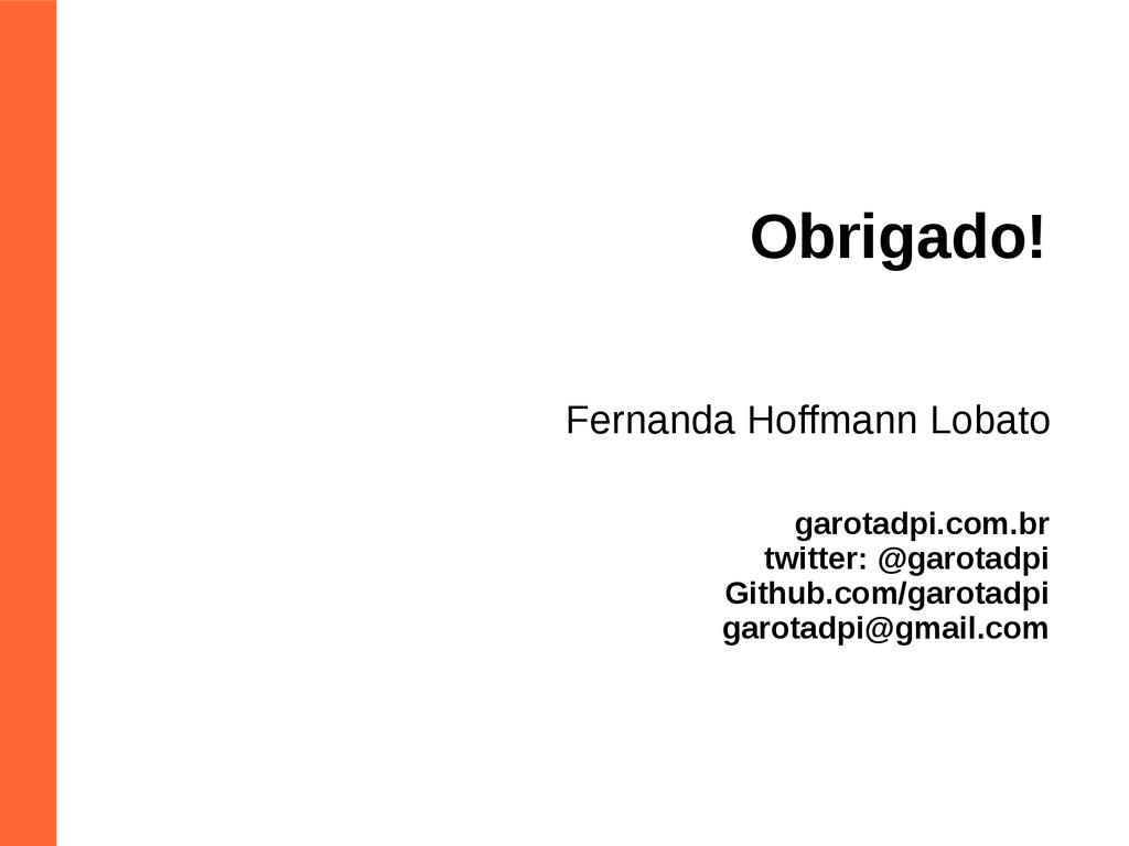 garotadpi.com.br twitter: @garotadpi Github.com...