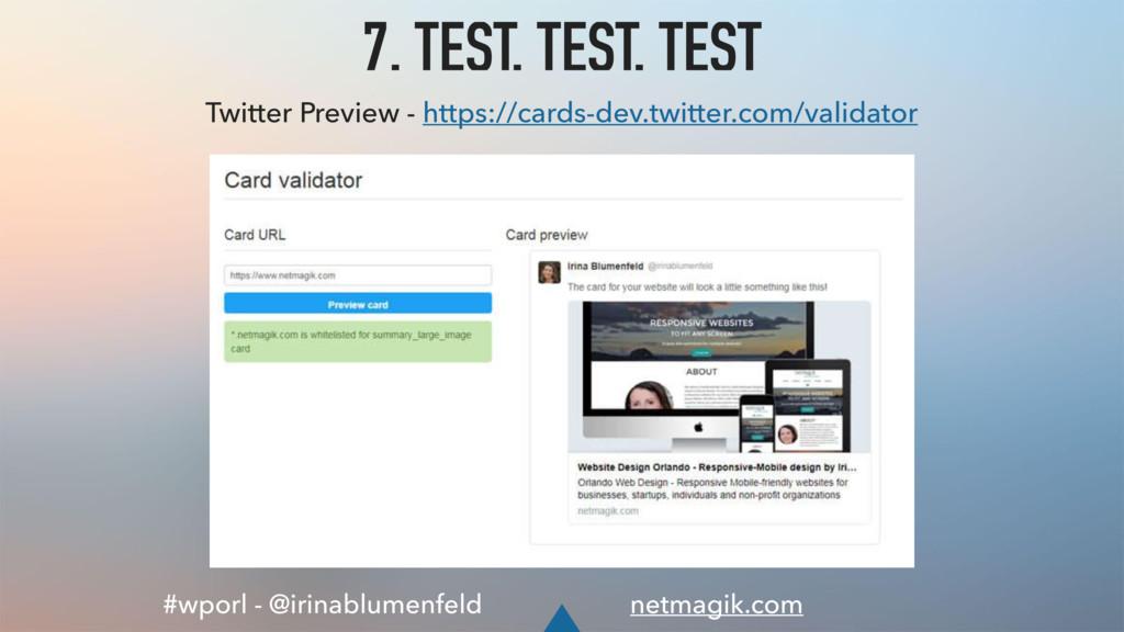 #wporl - @irinablumenfeld netmagik.com 7. TEST,...