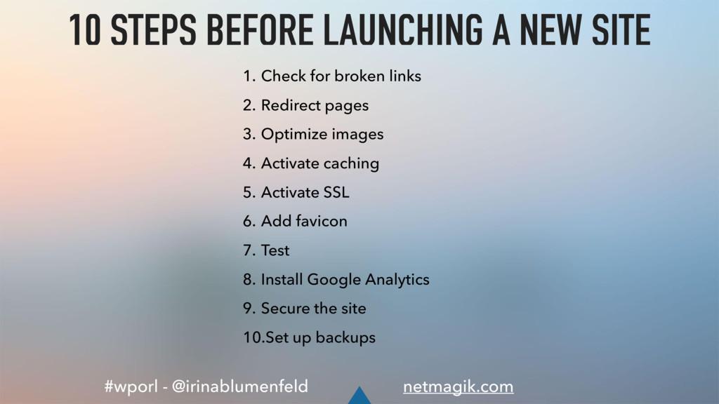 #wporl - @irinablumenfeld netmagik.com 10 STEPS...