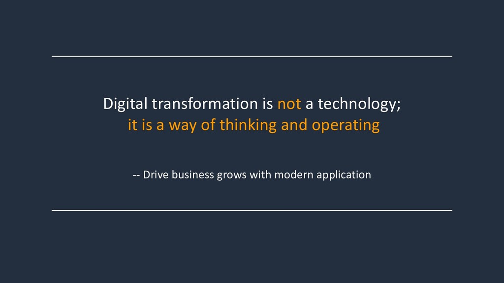 Digital transformation is not a technology; it ...
