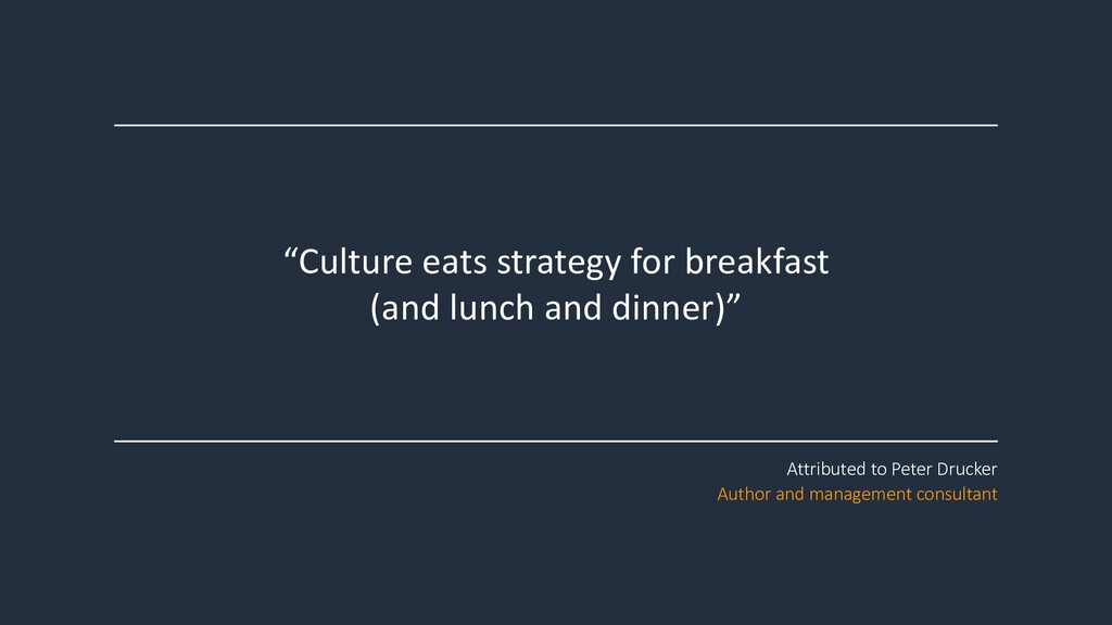 """""""Culture eats strategy for breakfast (and lunch..."""