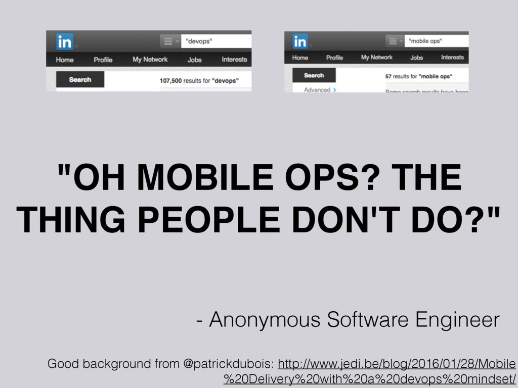 """""""OH MOBILE OPS? THE THING PEOPLE DON'T DO?"""" - A..."""