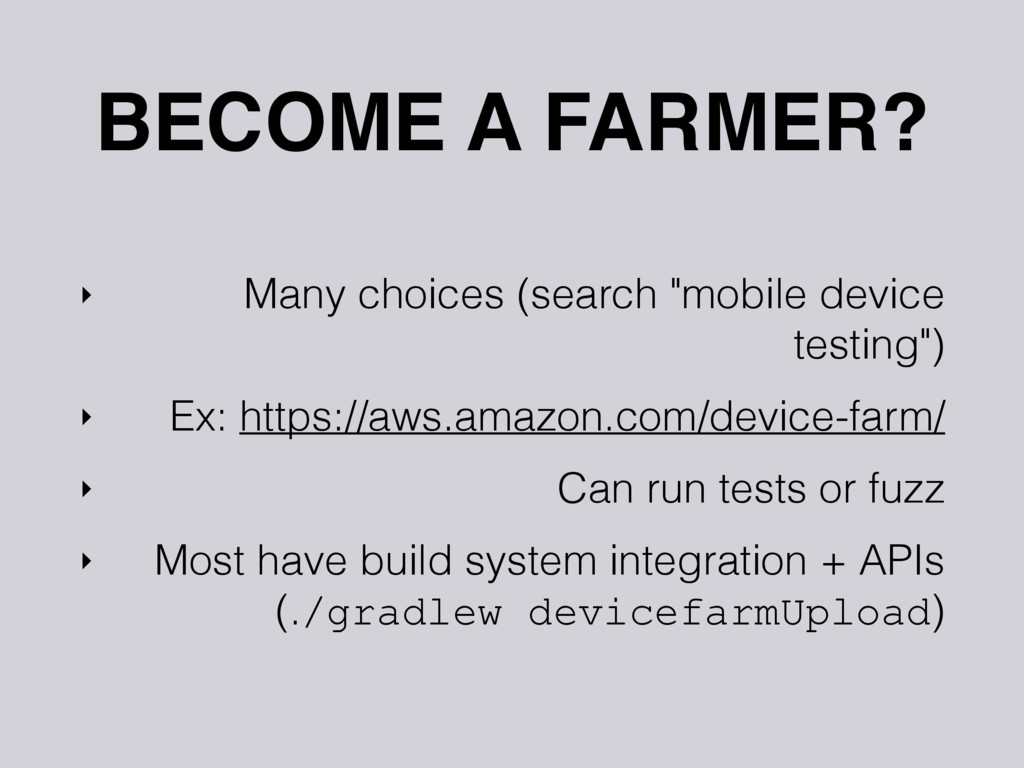 """BECOME A FARMER? ‣ Many choices (search """"mobile..."""