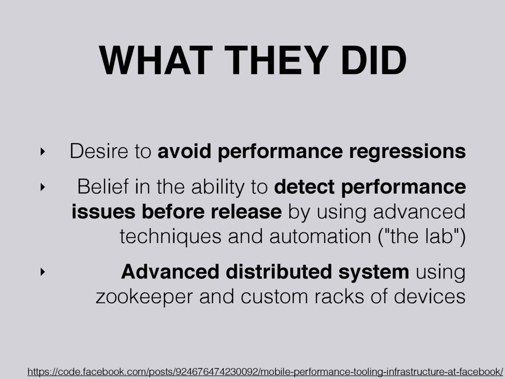 WHAT THEY DID ‣ Desire to avoid performance reg...