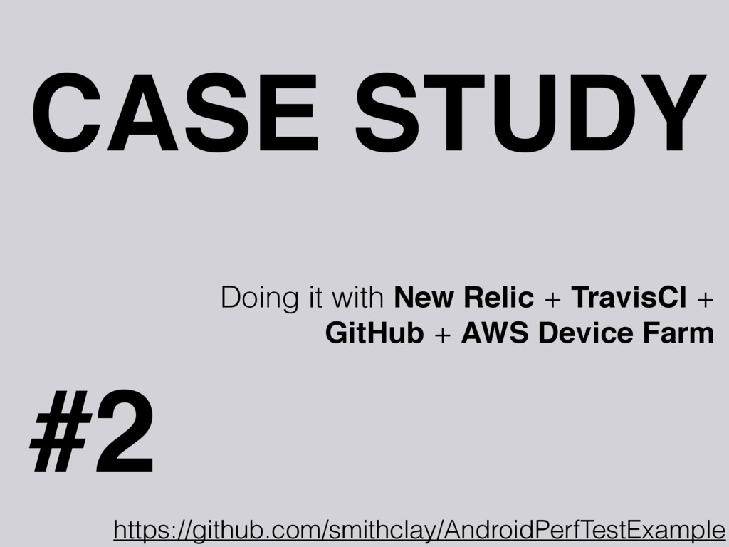 CASE STUDY #2 Doing it with New Relic + TravisC...