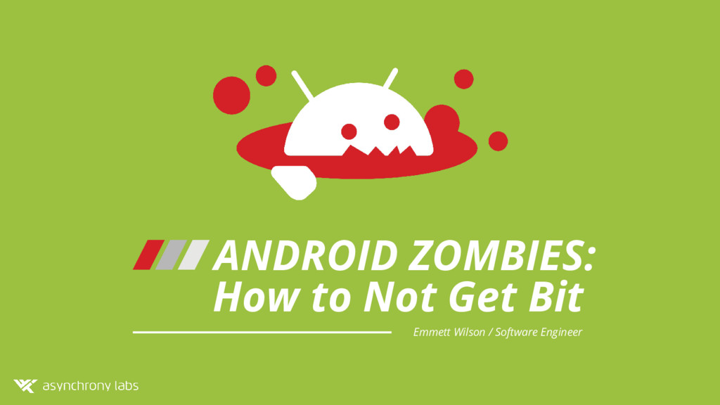 ANDROID ZOMBIES: Emmett Wilson / Software Engin...