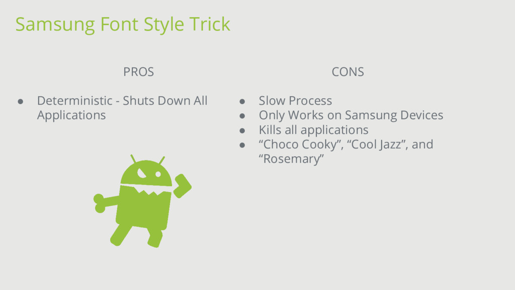 Samsung Font Style Trick PROS ● Deterministic -...