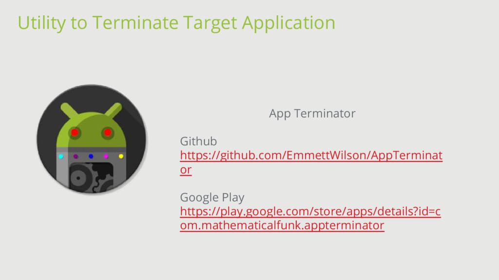 App Terminator Github https://github.com/Emmett...