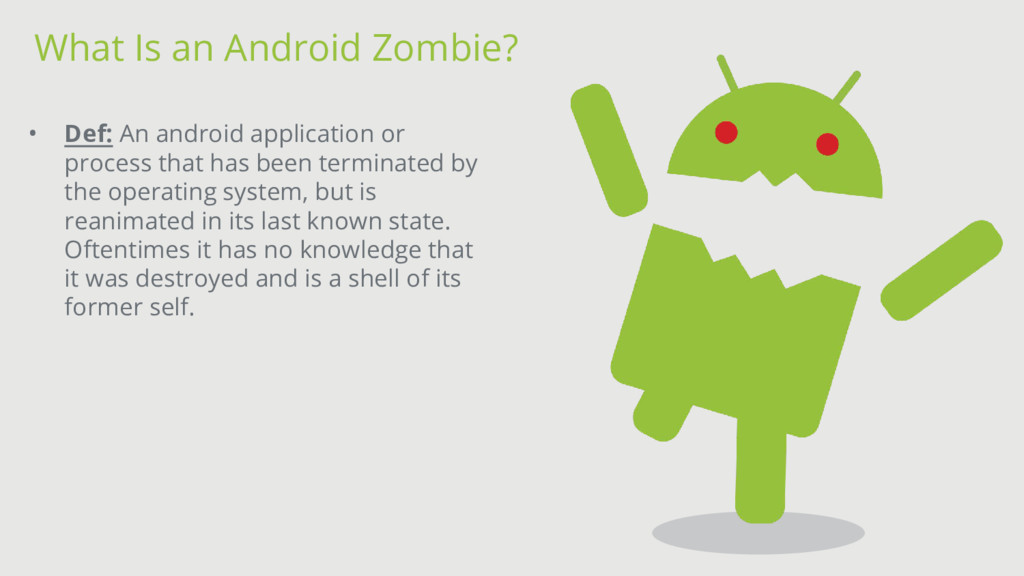 • Def: An android application or process that h...