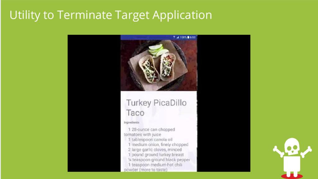 Utility to Terminate Target Application