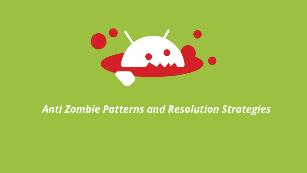 Anti Zombie Patterns and Resolution Strategies