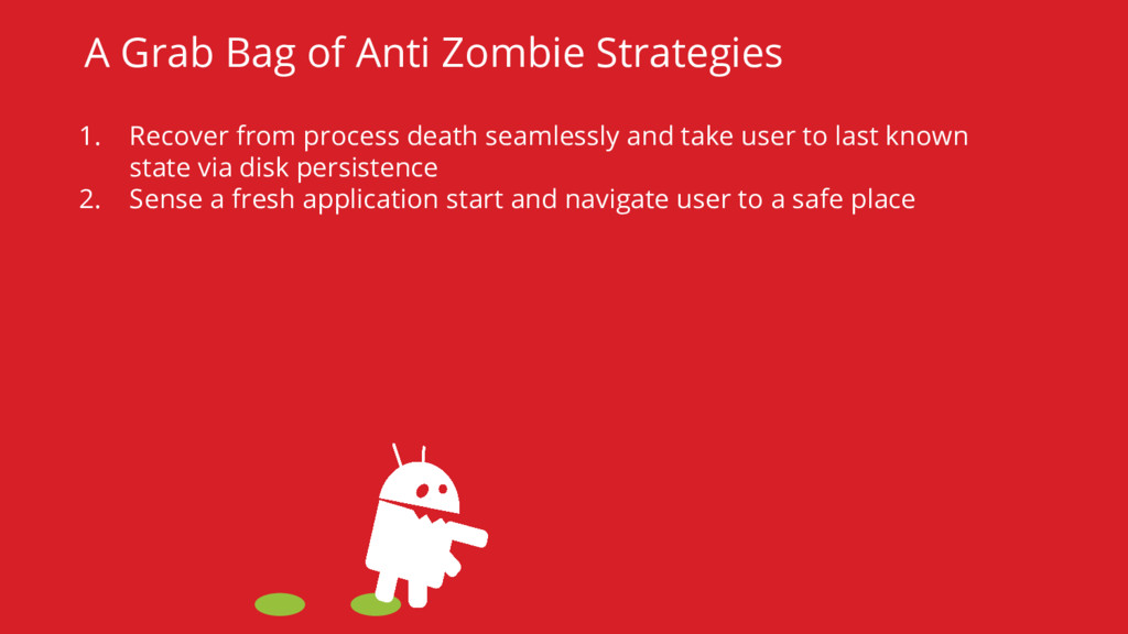 A Grab Bag of Anti Zombie Strategies 1. Recover...