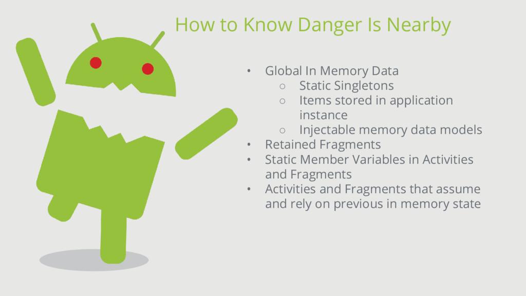 • Global In Memory Data ○ Static Singletons ○ I...