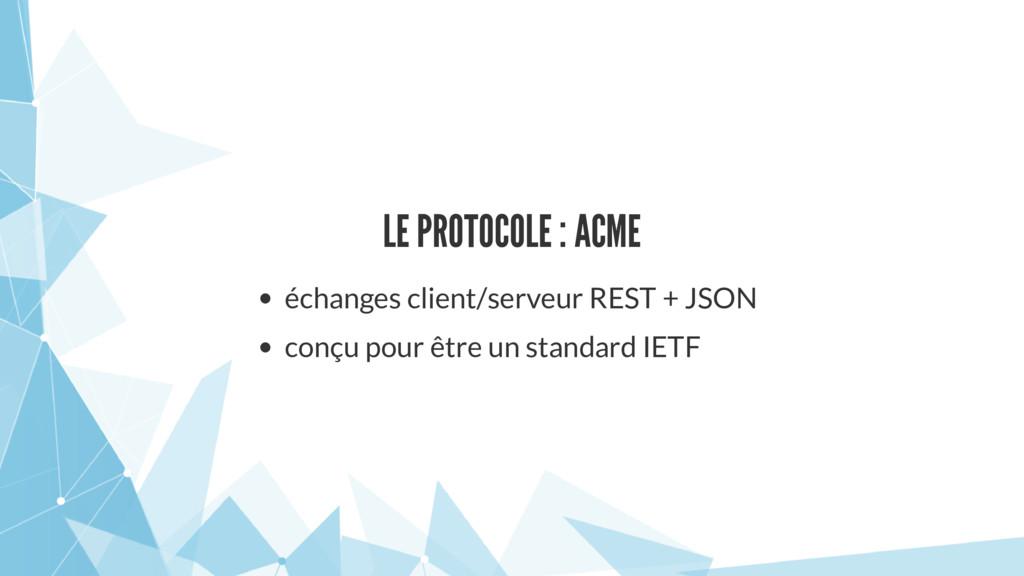 LE PROTOCOLE : ACME échanges client/serveur RES...