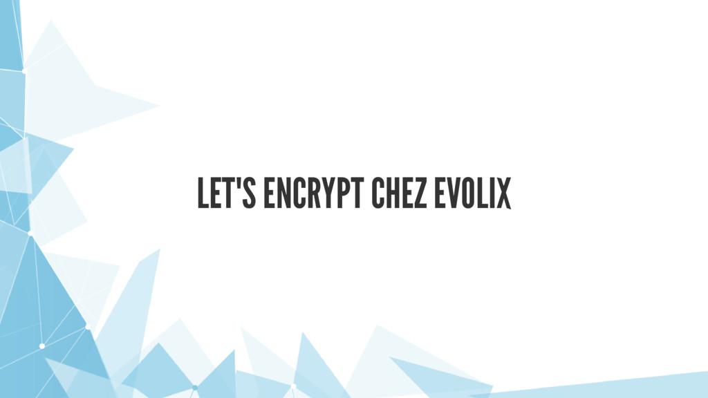 LET'S ENCRYPT CHEZ EVOLIX