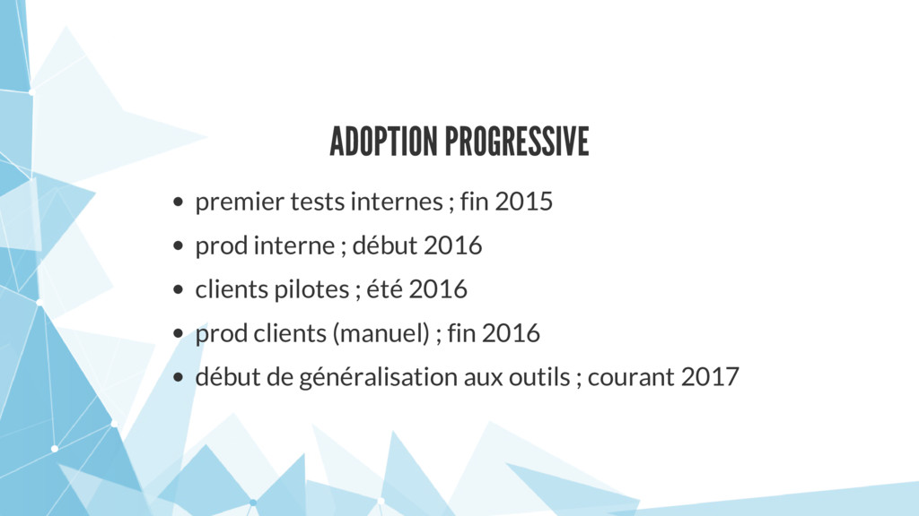 ADOPTION PROGRESSIVE premier tests internes ; f...