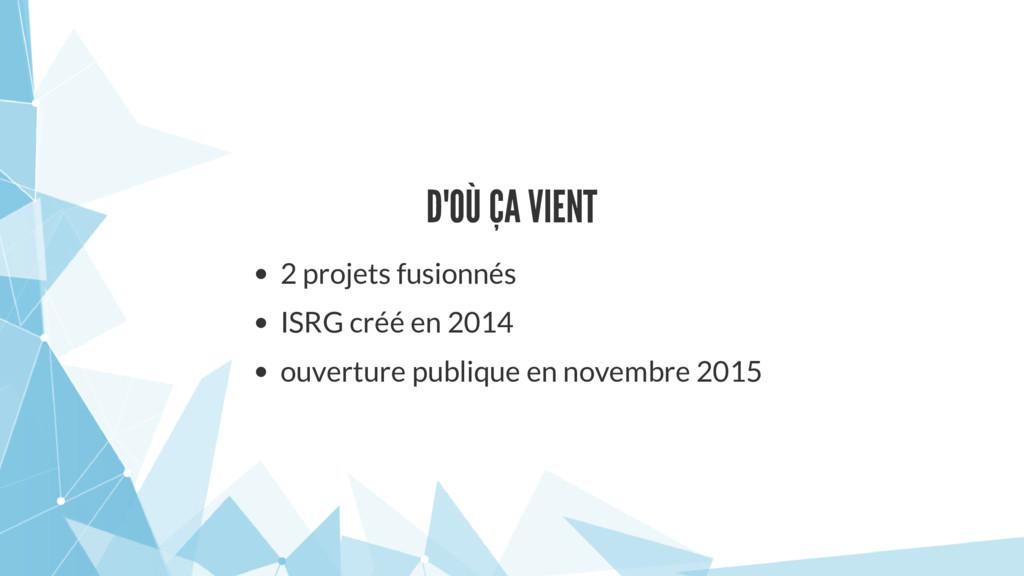 D'OÙ ÇA VIENT 2 projets fusionnés ISRG créé en ...