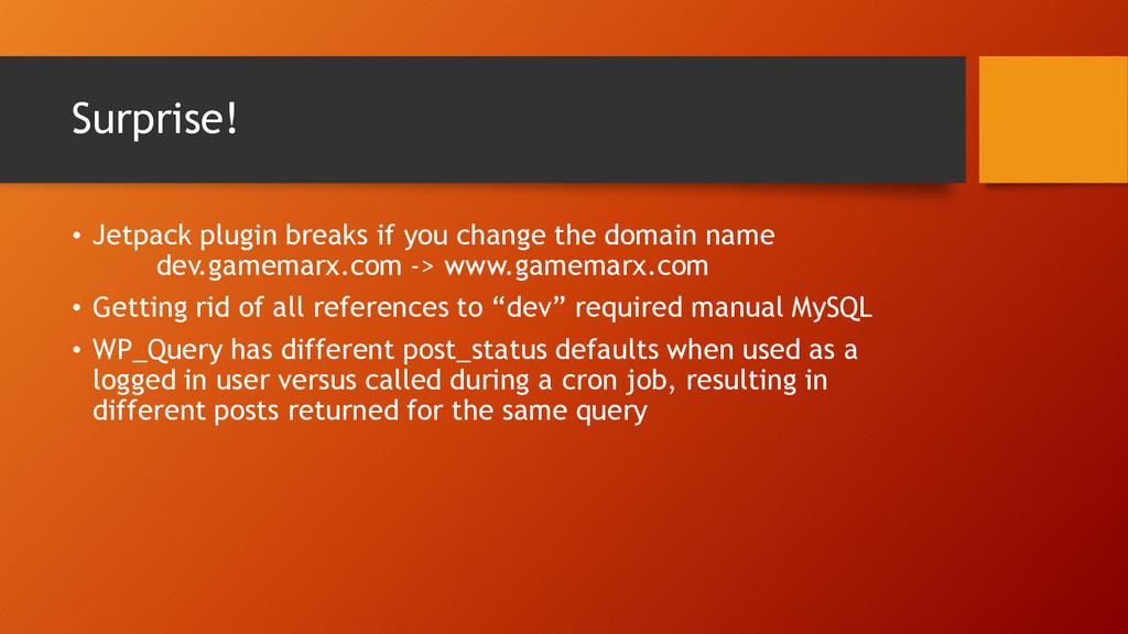 Surprise! • Jetpack plugin breaks if you change...