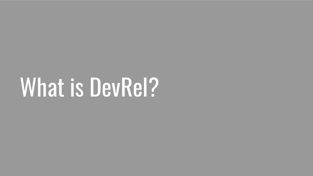 What is DevRel?