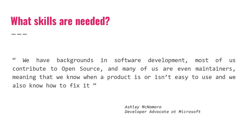 """"""" We have backgrounds in software development, ..."""