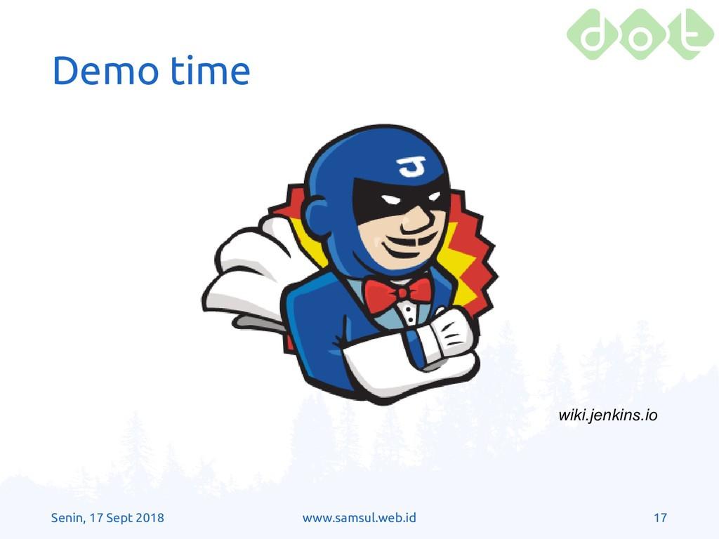 Senin, 17 Sept 2018 www.samsul.web.id 17 Demo t...