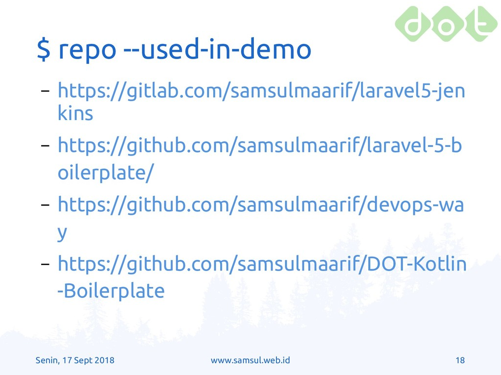 Senin, 17 Sept 2018 www.samsul.web.id 18 $ repo...