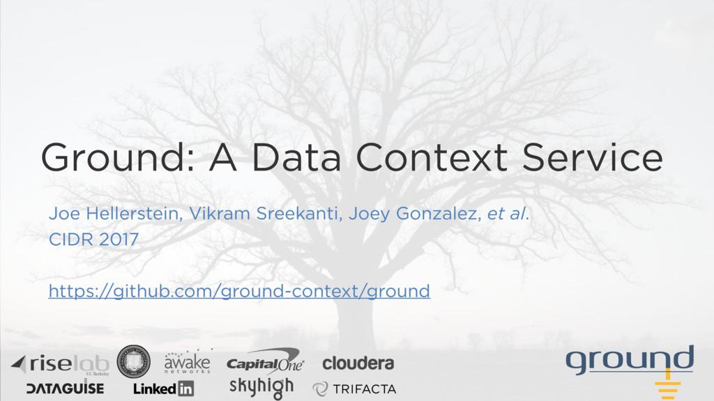 ground Ground: A Data Context Service Joe Helle...