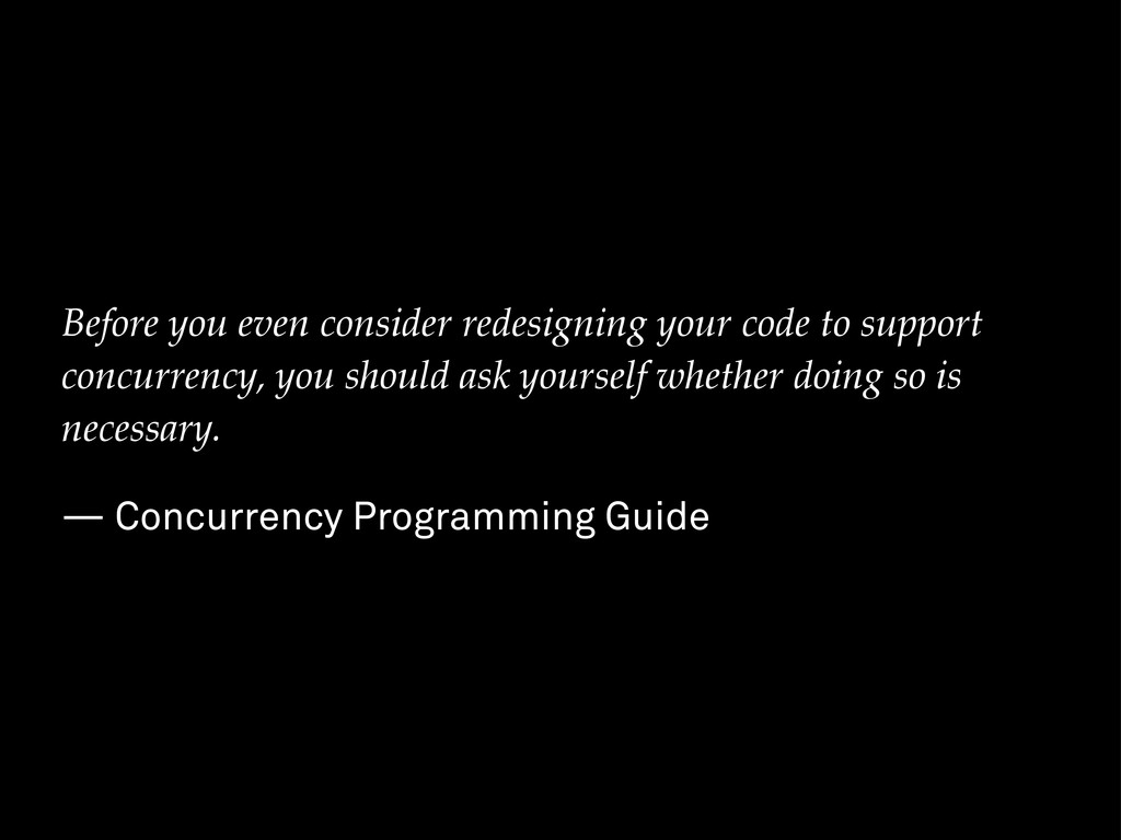 Before you even consider redesigning your code ...