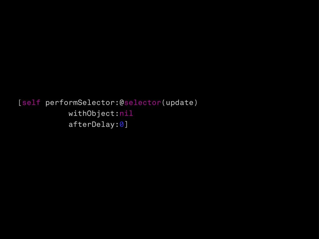 [self performSelector:@selector(update) withObj...