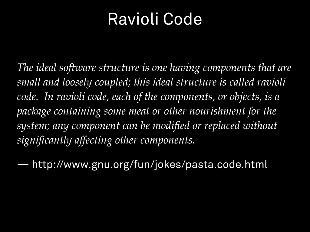 The ideal software structure is one having comp...