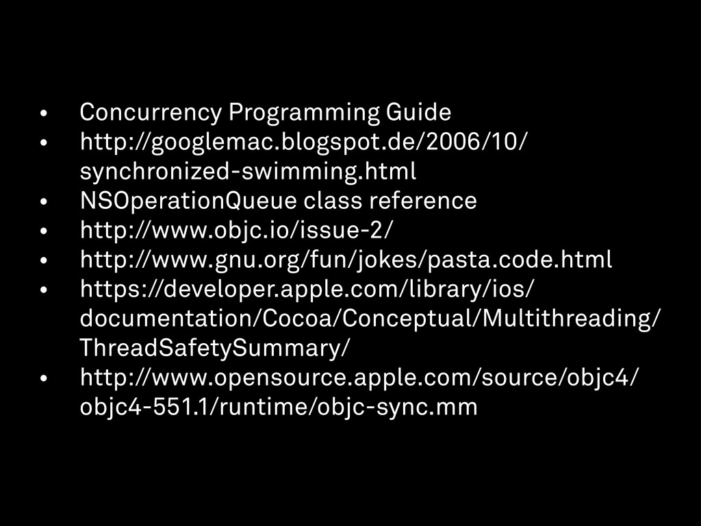 • Concurrency Programming Guide • http://google...