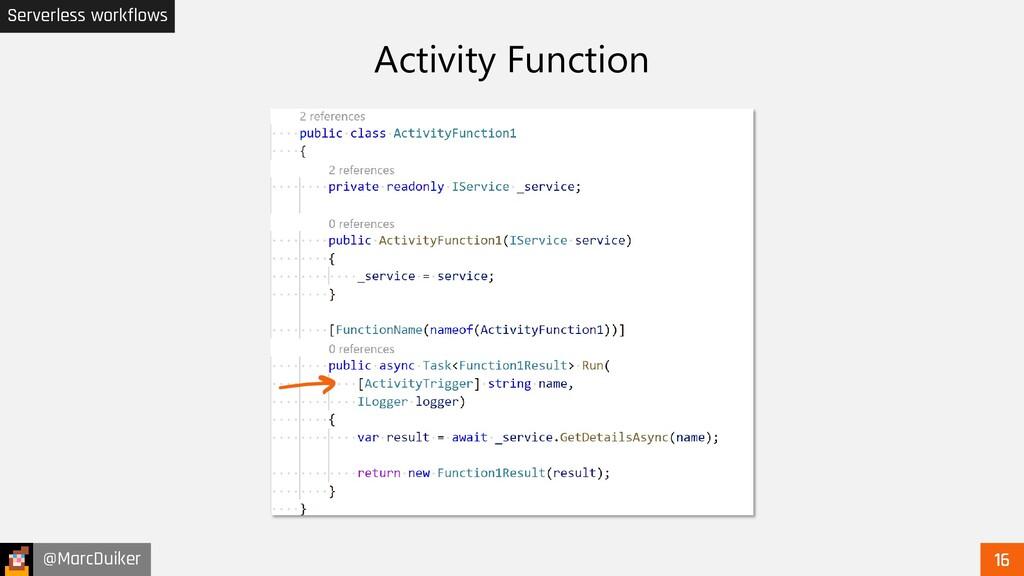 @MarcDuiker Serverless workflows Activity Funct...