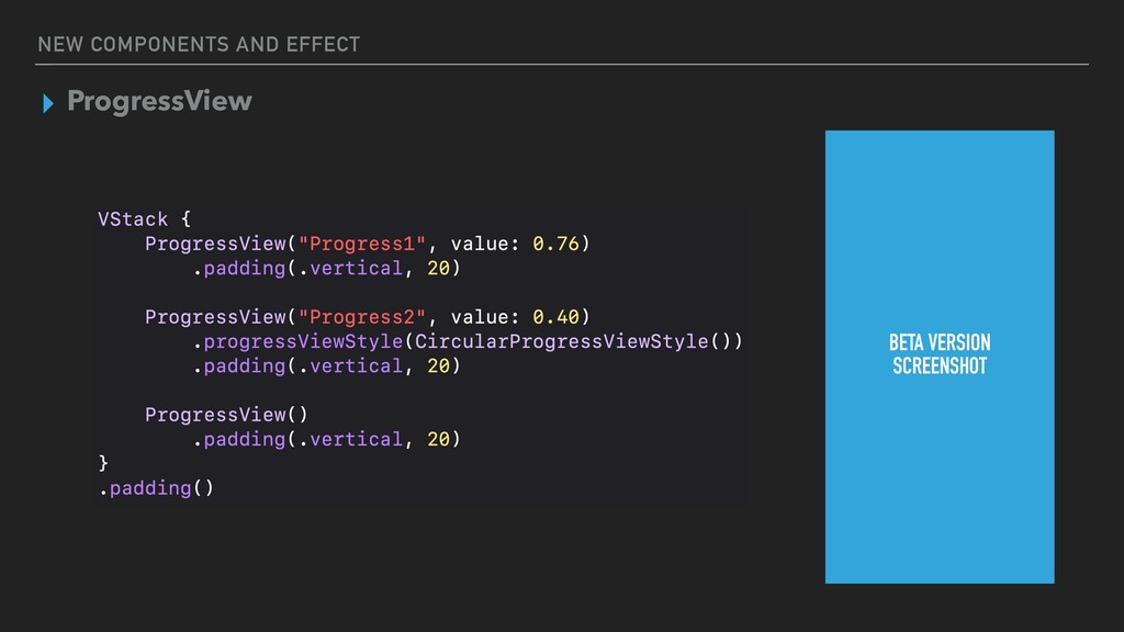 NEW COMPONENTS AND EFFECT ▸ ProgressView BETA V...