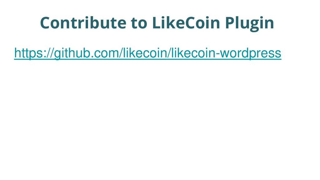 https://github.com/likecoin/likecoin-wordpress ...