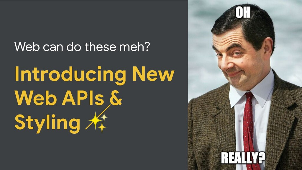 Web can do these meh? Introducing New Web APIs ...