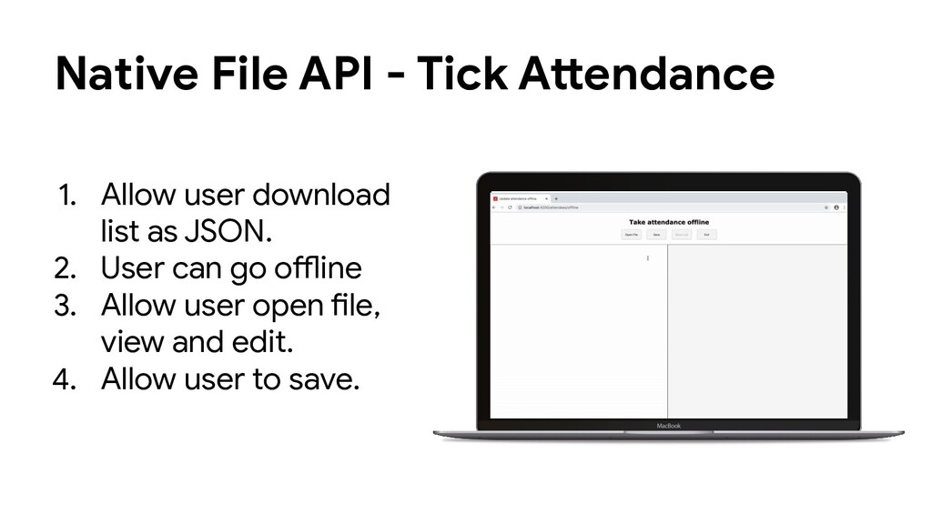 Native File API - Tick Attendance 1. Allow user...