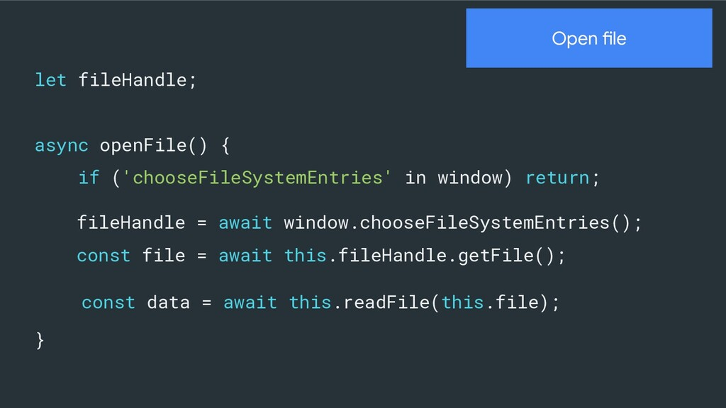 let fileHandle; async openFile() { if ('chooseF...
