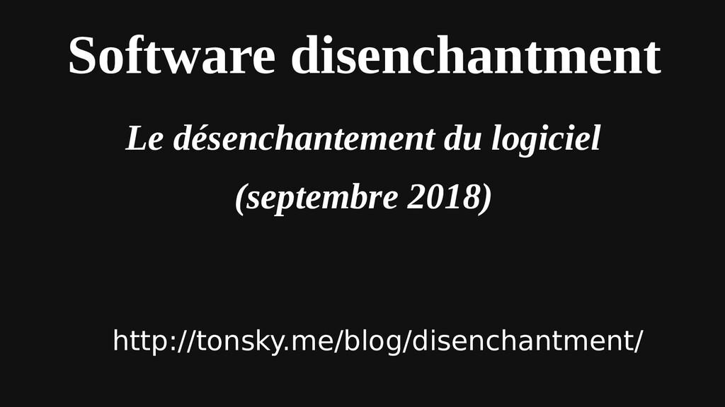 Software disenchantment Le désenchantement du l...