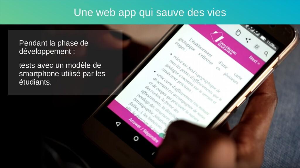 Une web app qui sauve des vies Pendant la phase...