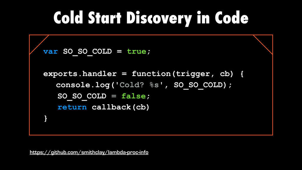 Cold Start Discovery in Code var SO_SO_COLD = t...