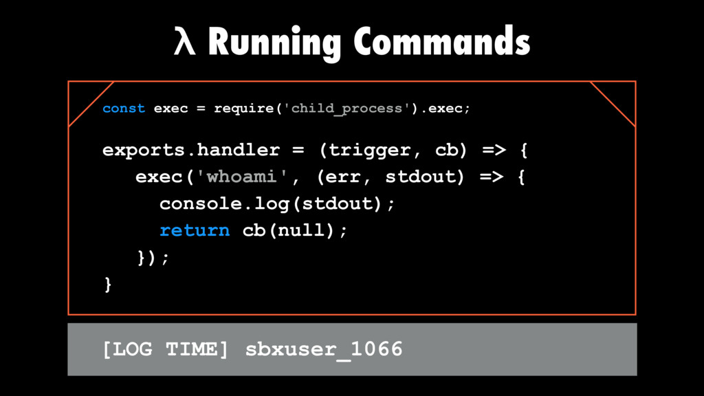 λ Running Commands const exec = require('child_...