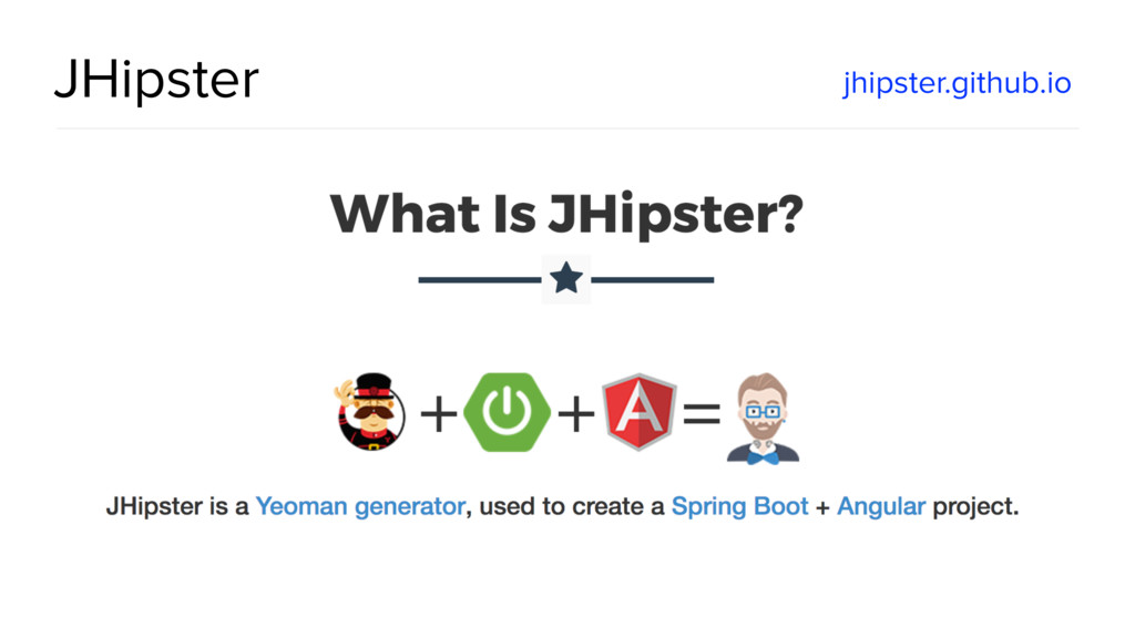 JHipster jhipster.github.io
