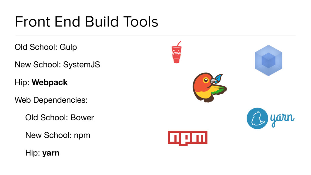 Front End Build Tools Old School: Gulp  New Sch...