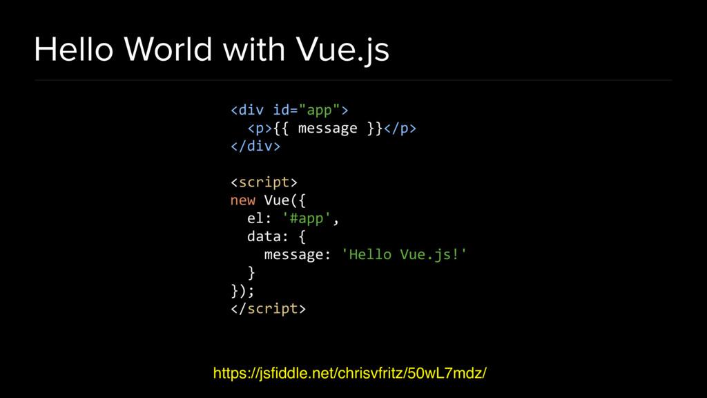 Hello World with Vue.js https://jsfiddle.net/chr...